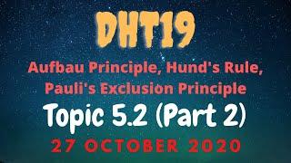 DHT19 - Aufbau Principle, Hund's Rule and Pauli's Exclusion Principle - 27 October 2020