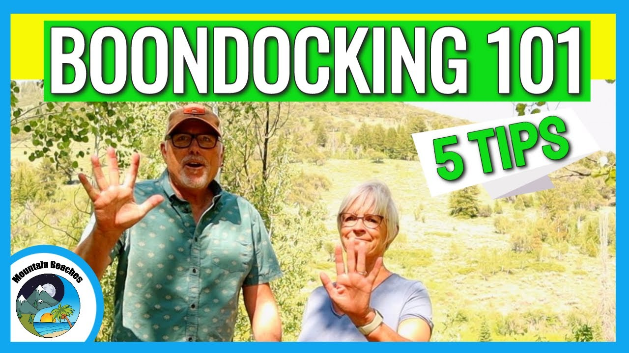 RV LIVING: BOONDOCKING 101, 5 Steps To Go From Rookie to Pro
