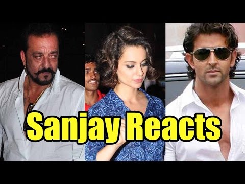Here's What Sanjay Dutt Has To Say About Kangana Ranaut-Hrithik Roshan Controversy!