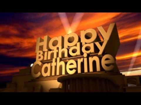 happy birthday catherine Happy Birthday Catherine   YouTube happy birthday catherine