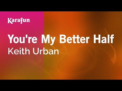 Karaoke You're My Better Half - Keith Urban *