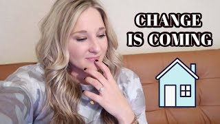 CHANGES ARE COMING | A DAY IN THE LIFE VLOG | BRITTANI BOREN LEACH