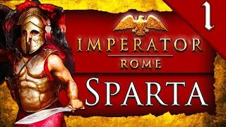 THIS IS SPARTA! Imperator Rome: Sparta Campaign Gameplay #1