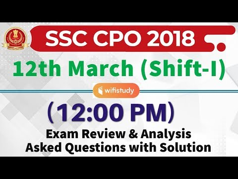 SSC CPO 2018 (12 March 2019, Shift-I) Exam Analysis & Asked Questions Mp3