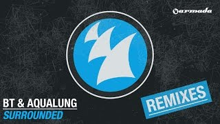BT & Aqualung - Surrounded (Daniel van Sand & Ascend Remix)