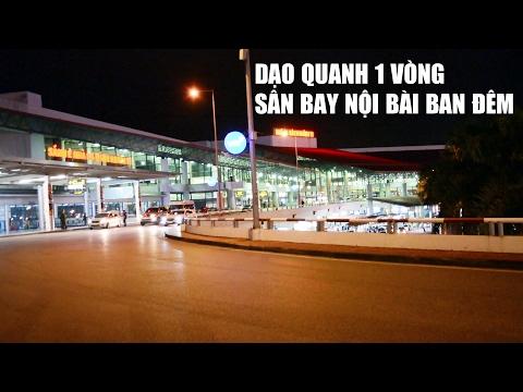Sân bay nội bài ban đêm quay từ ngoài vào đến phòng chờ lên máy bay