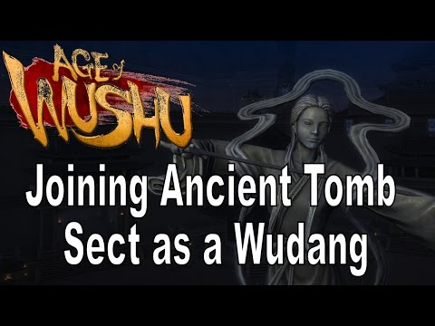 Age of Wushu: Joining Ancient Tomb Sect as a Wudang