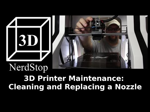 3D Printer Maintenance: Cleaning and Replacing a Nozzle