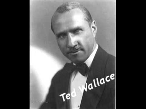 Ted Wallace - I'M GONNA SIT RIGHT DOWN AND WRITE MYSELF A LETTER