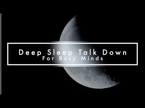 Deep Sleep Talk Down for Busy Minds | Guided Meditation | Female Voice