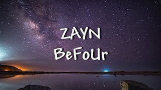 ZAYN BeFoUr Lyrics Music