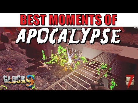 7 Days To Die - Best Moments of Apocalypse