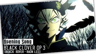 Black clover opening 3 song / op theme full ost〜black rover」cover by raon lee〜nightcore」