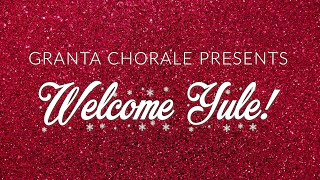 Welcome Yule! from Granta Chorale
