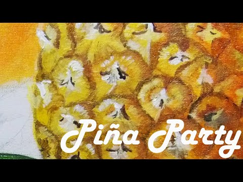 """""""Piñaparty"""" Still life tropical fruit painting process"""