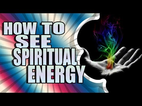 Spiritual Energy How To See Energy Auras Explained