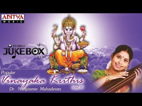 Vinayaka Krithis vol.1 || Dr. Nithyasree Mahadevan || Tamil Devotional