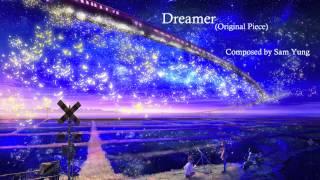 Dreamer Original Piece Composed by Sam Yung
