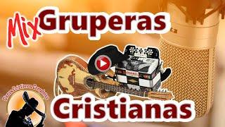 Mix Gruperas Cristianas