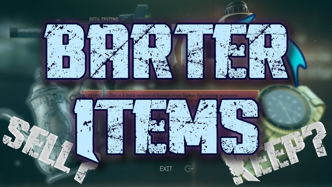 What Barter Items Should You Keep? - Tarkov Trading