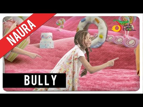 Naura - Bully | Official Video Clip