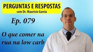 Opções para comer na rua na low carb - Perguntas e Respostas com Dr Mauricio ep 079