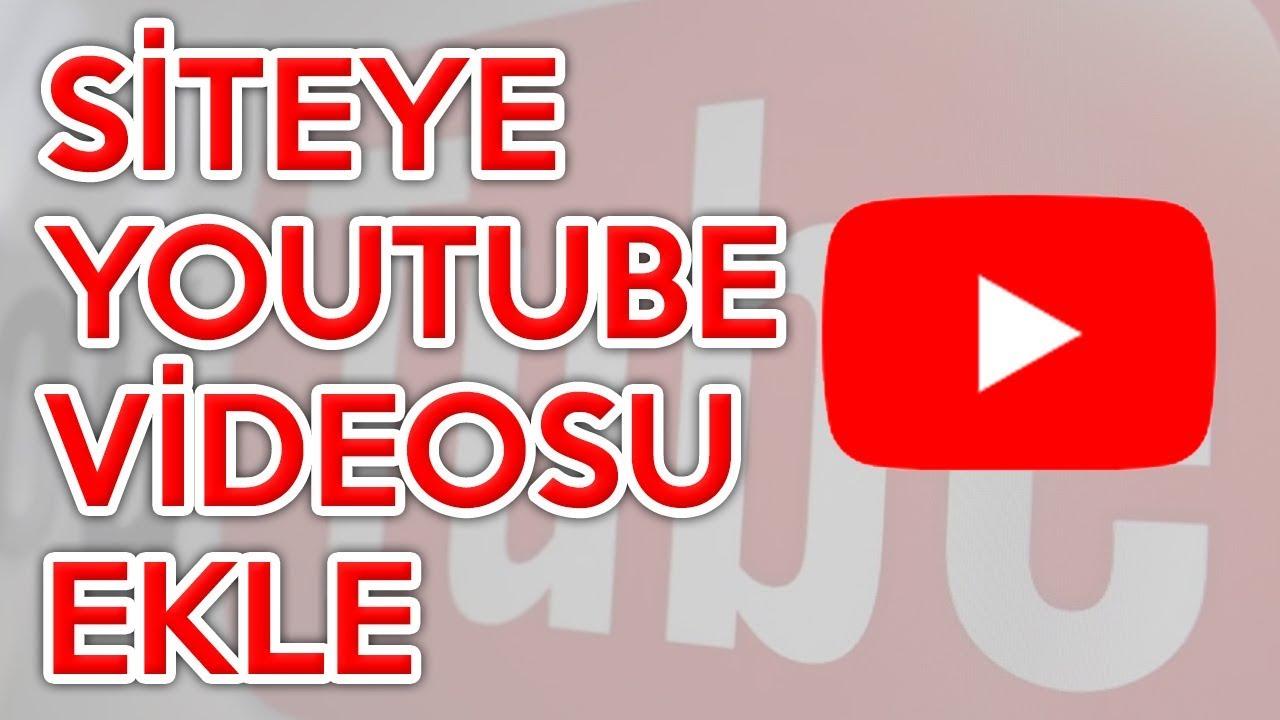 Youtube Videosu Siteye Ekleme Youtube