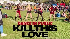 [KPOP IN PUBLIC BRAZIL] BLACKPINK - Kill This Love Dance Cover by [Queens Of Revolution]