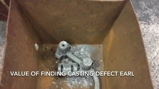Value of finding casting defect early