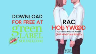 RAC - Hollywood ft. Penguin Prison (The Magician Remix) *OFFICIAL*