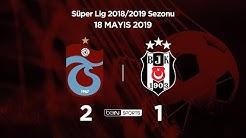 18.05.2019 | Trabzonspor-Beşiktaş | 2-1