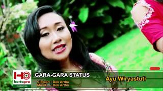 Gara Gara Status - Ayu Wiryastuti