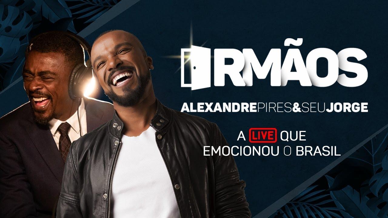 Download Live Irmãos | Seu Jorge e Alexandre Pires | A live que emocionou o Brasil!