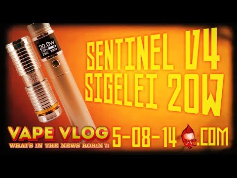 Sentinel V4 Review, Sigelei 20w Review,FDA ,Tattoos ,Winners