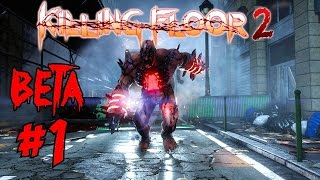 KILLING FLOOR 2 Beta Gameplay!▐ Support Class on Burning Paris