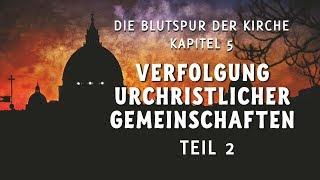 Die Verfolgung urchristlicher Gemeinschaften Teil 2 neu
