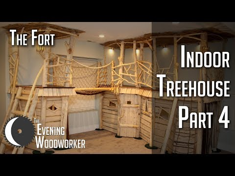 Indoor Treehouse Part 4 – The Fort