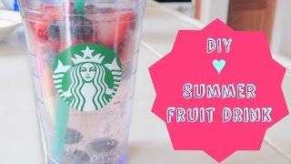 DIY ♥ Summer Fruit Drink! ♥