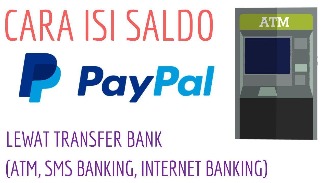 Cara Mudah Mengisi Saldo Paypal Melalui Transfer Bank Atm Sms Banking Dan Internet Banking Youtube