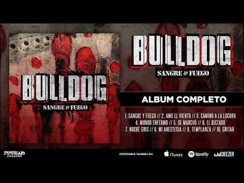 BULLDOG. Sangre & Fuego (Album Completo).-
