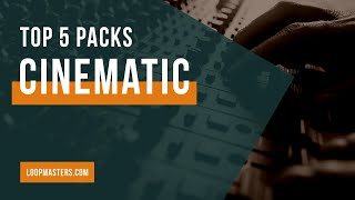 Top 5 | Best Cinematic Sample Packs on Loopmasters | Cinematic Loops Samples Sounds