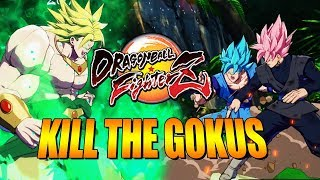 KILL THE GOKUS Week Of BardockBroly - Dragon Ball FighterZ