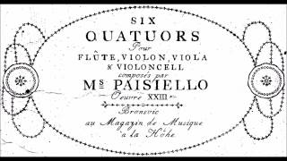 Giovanni Paisiello: 6 Quartets, Op. 23 for flute violin, viola & cello