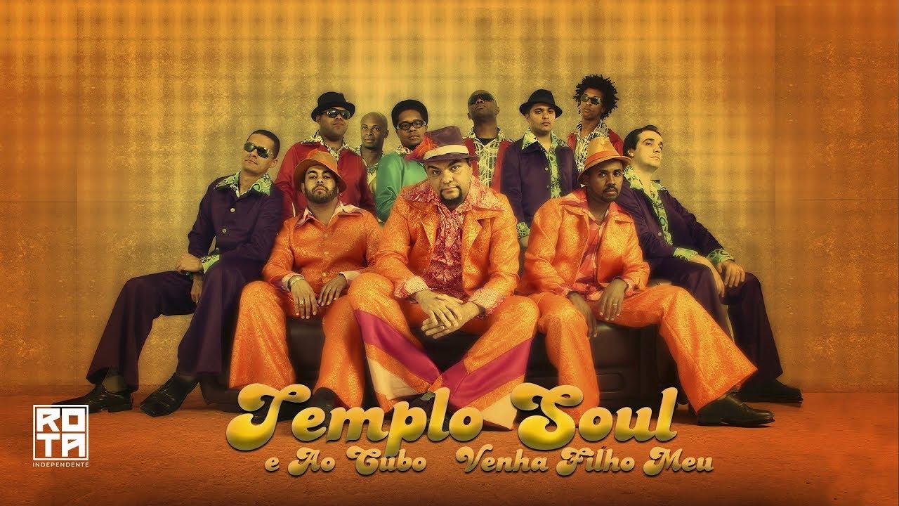Templo Soul & Ao ****bo | Venha Filho Meu (DVD Templo Soul - Ao Vivo)