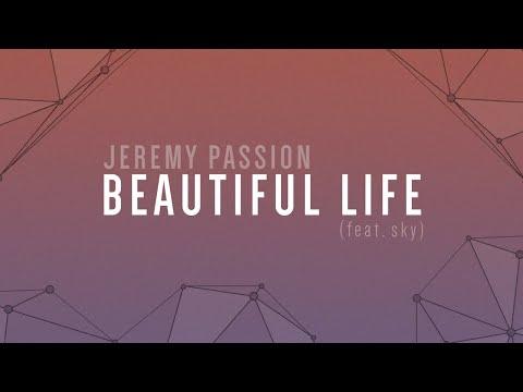 BEAUTIFUL LIFE (feat. sky) | A Jeremy Passion Original [lyric video]