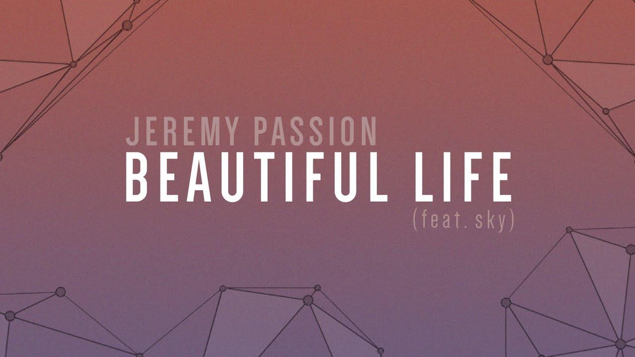 Jeremy Passion - BEAUTIFUL LIFE (feat. sky) | A Jeremy Passion Original [lyric video]