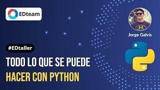 Todo lo que se puede hacer con Python - #EDtaller 158