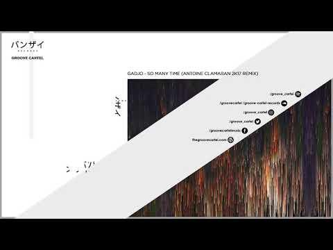 Gadjo - So Many Time (Antoine Clamaran 2k17 Remix)
