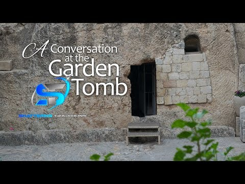 A Conversation at the Garden Tomb