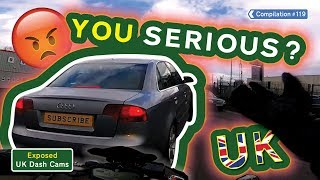 Exposed: UK Dash Cams - Poor Drivers, Road Rage + Crash Compilation #119